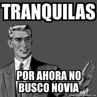 Soltero novia memes busco Imagenes hombres