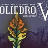 """""""Poliedro V"""": Una antología brutalmente original que sorprende a los lectores"""