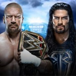 Calentando Wrestlemania: Triple H vs Roman Reigns